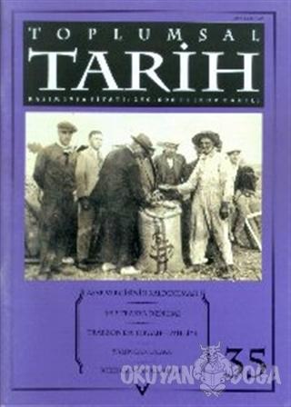 Toplumsal Tarih Dergisi Sayı: 35 - Kolektif - Tarih Vakfı Yurt Yayınla