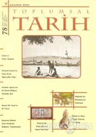 Toplumsal Tarih Dergisi Sayı: 78 - Kolektif - Tarih Vakfı Yurt Yayınla