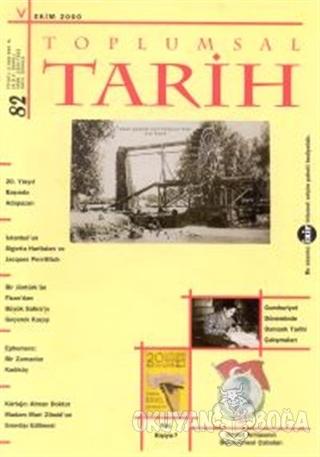 Toplumsal Tarih Dergisi Sayı: 82 - Kolektif - Tarih Vakfı Yurt Yayınla