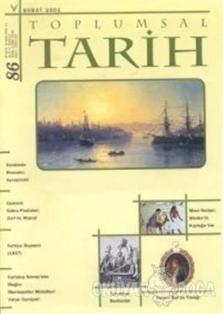 Toplumsal Tarih Dergisi Sayı: 86 - Kolektif - Tarih Vakfı Yurt Yayınla