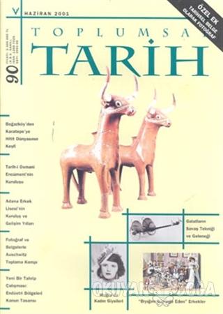 Toplumsal Tarih Dergisi Sayı: 90 - Kolektif - Tarih Vakfı Yurt Yayınla