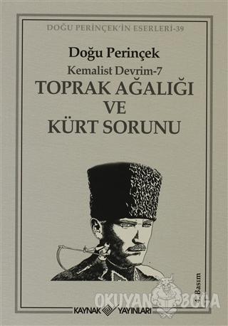 Toprak Ağalığı ve Kürt Sorunu - Doğu Perinçek - Kaynak Yayınları