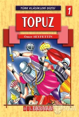 Topuz - Ömer Seyfettin - Bilgeoğuz Yayınları