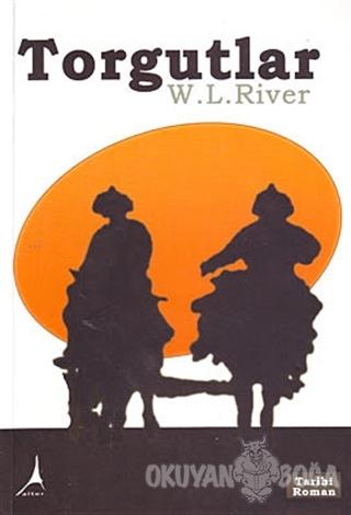 Torgutlar - W. L. River - Alter Yayıncılık