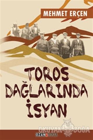 Toros Dağlarında İsyan - Mehmet Erçen - Ozan Yayıncılık
