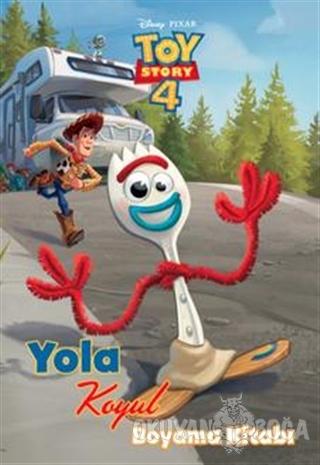 Toy Story 4 - Yola Koyul Boyama Kitabı - Kolektif - Doğan Egmont Yayın