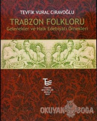 Trabzon Folkloru - Tevfik Vural Ciravoğlu - Som Kitap