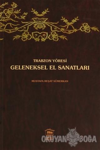 Trabzon Yöresi Geleneksel El Sanatları
