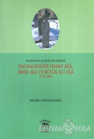Trabzon'da Ayanlık Mücadelesi : Hacısalihzade Hasan Ağa, Ömer Ağa ve B
