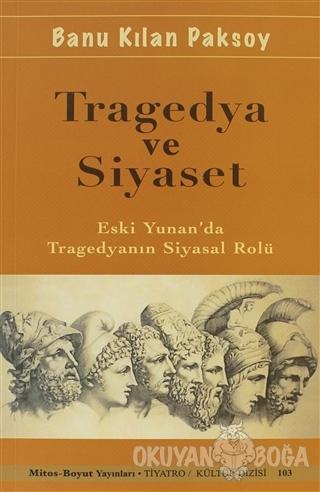 Tragedya ve Siyaset - Banu Kılan Paksoy - Mitos Boyut Yayınları