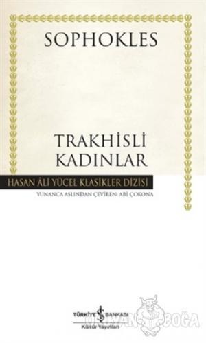 Trakhisli Kadınlar - Sophokles - İş Bankası Kültür Yayınları