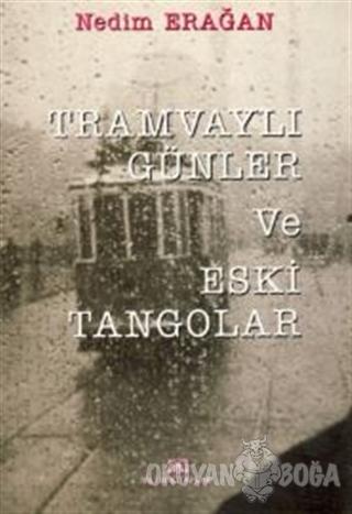 Tramvaylı Günler Eski Tangolar - Nedim Erağan - Altın Kitaplar