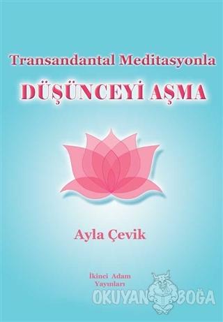 Transandantal Meditasyonla Düşünceyi Aşma - Ayla Çevik - İkinci Adam Y