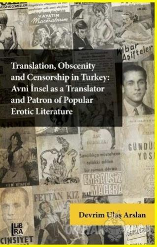 Translation, Obscenity and Censorship in Turkey: Avni İnsel as a Translator and Patron of Popular Erotic Literature