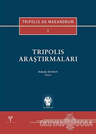 Tripolis Araştırmaları (Ciltli) - Bahadır Duman - Ege Yayınları