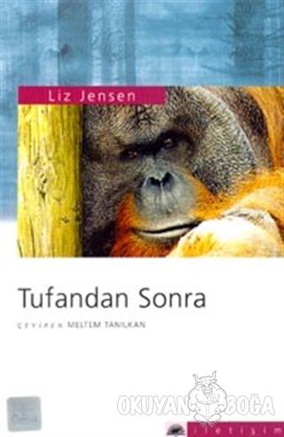 Tufandan Sonra - Liz Jensen - İletişim Yayınevi