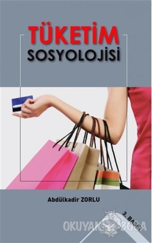 Tüketim Sosyolojisi - Abdülkadir Zorlu - Altınordu Yayınları