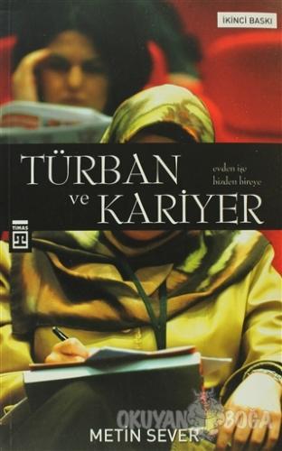Türban ve Kariyer - Metin Sever - Timaş Yayınları