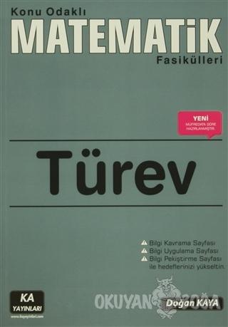 Türev - Konu Odaklı Matematik Fasikülleri - Doğan Kaya - Ka Yayınları