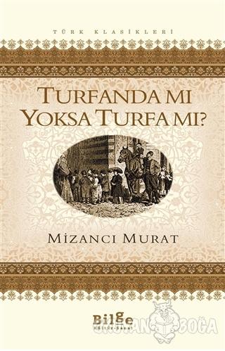Turfanda Mı Yoksa Turfa Mı? - Mizancı Mehmet Murat Bey - Bilge Kültür