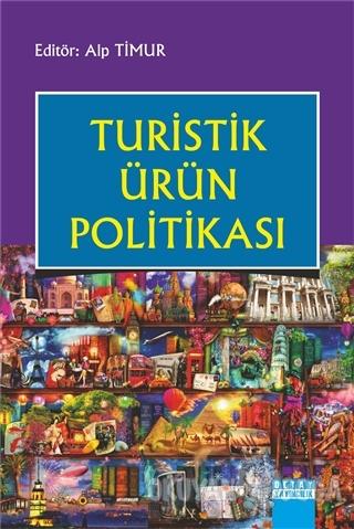 Turistik Ürün Politikası - Alp Timur - Detay Yayıncılık - Akademik Kit