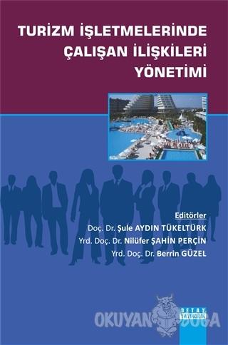 Turizm İşletmelerinde Çalışan İlişkileri Yönetimi - Şule Aydın - Detay