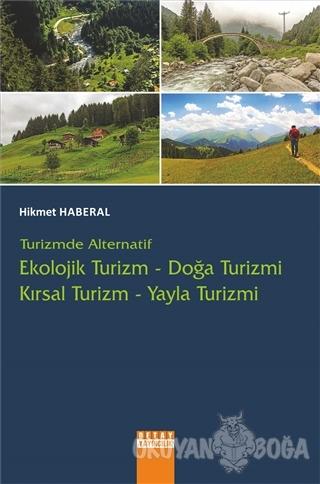Turizmde Alternatif : Ekolojik Turizm - Doğa Turizmi - Kırsal Turizm -