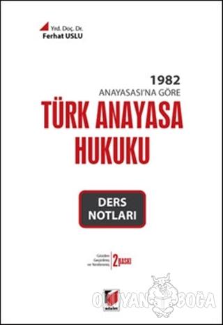 Türk Anayasa Hukuku Ders Notları - Ferhat Uslu - Adalet Yayınevi