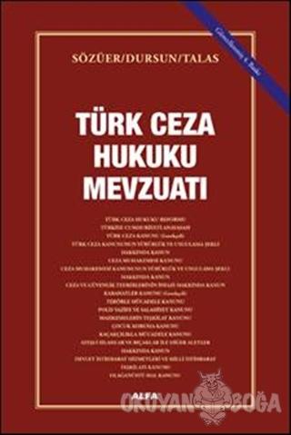 Türk Ceza Hukuku Mevzuatı - Adem Sözüer - Alfa Yayınları