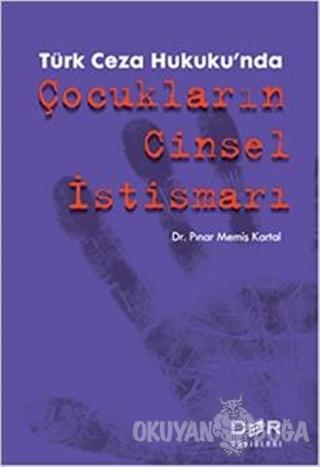 Türk Ceza Hukuku'nda Çocukların Cinsel İstismarı - Pınar Memiş Kartal