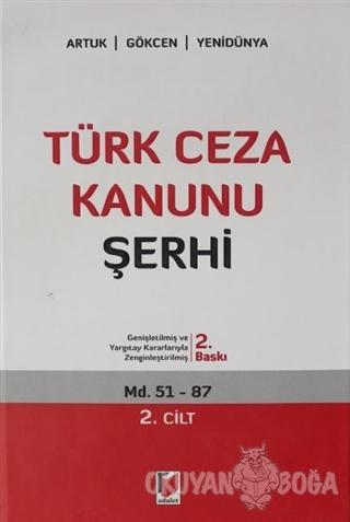 Türk Ceza Kanunu Şerhi 2.Cilt (Ciltli) - Mehmet Emin Artuk - Adalet Ya