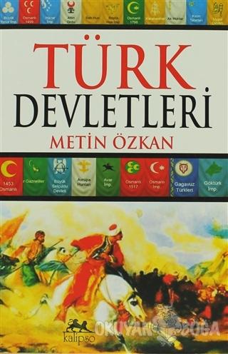 Türk Devletleri - Metin Özkan - Kalipso Yayınları