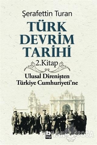 Türk Devrim Tarihi 2. Kitap - Şerafettin Turan - Bilgi Yayınevi