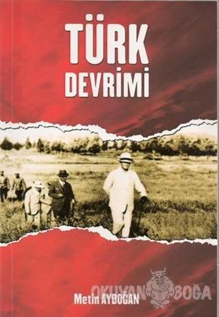 Türk Devrimi - Metin Aydoğan - Elmadağı Yayınları