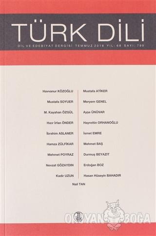 Türk Dili Dergisi Ağustos 2018 Yıl: 68 Sayı: 799 - Kolektif - Türk Dil