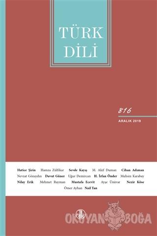 Türk Dili Dil ve Edebiyat Dergisi Sayı: 816 Aralık 2019 - Kolektif - T