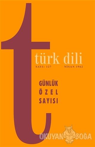 Türk Dili Günlük Özel Sayısı - Kolektif - Türk Dil Kurumu Yayınları