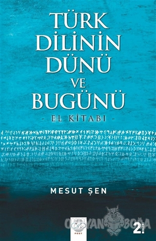 Türk Dilinin Dünü ve Bugünü - Mesut Şen - Post Yayın