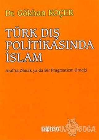 Türk Dış Politikasında İslam - Gökhan Koçer - Pegem Akademi Yayıncılık