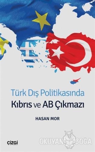 Türk Dış Politikasında Kıbrıs ve AB Çıkmazı