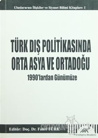 Türk Dış Politikasında Orta Asya ve Ortadoğu - 1990'lardan Günümüze