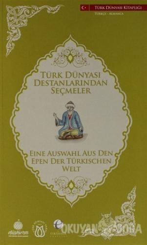Türk Dünyası Destanlarından Seçmeler (Almanca - Türkçe)