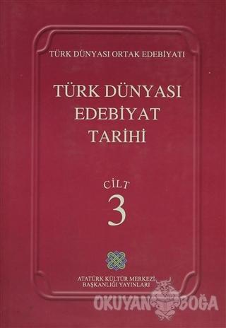 Türk Dünyası Edebiyat Tarihi Cilt: 3 (Ciltli) - Kolektif - Atatürk Kül