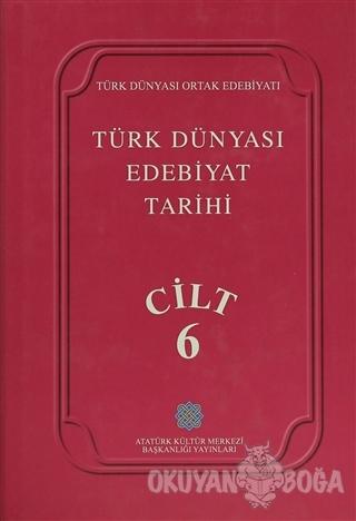 Türk Dünyası Edebiyat Tarihi Cilt: 6 (Ciltli) - Kolektif - Atatürk Kül