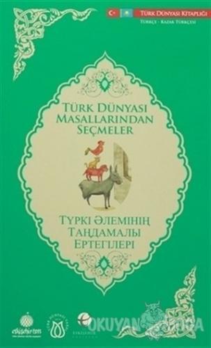 Türk Dünyası Masallarından Seçmeler (Kazakça-Türkçe)