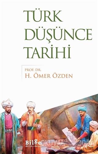 Türk Düşünce Tarihi - H. Ömer Özden - Bilge Kültür Sanat