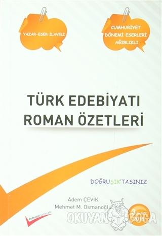 Türk Edebiyatı Roman Özetleri / Yazar Eser Eser Yazar Sözlüğü - Adem Ç