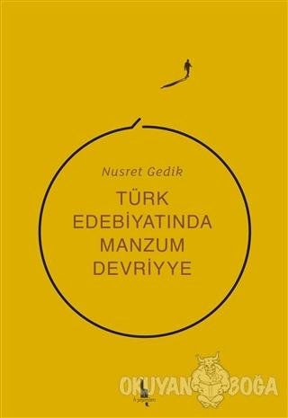 Türk Edebiyatında Manzum Devriyye - Nusret Gedik - H Yayınları