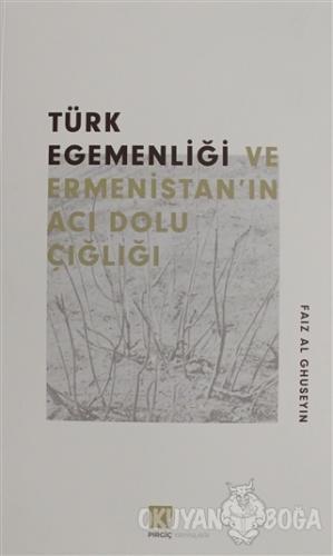Türk Egemenlği ve Ermenistan'ın Acı Dolu Çığlığı