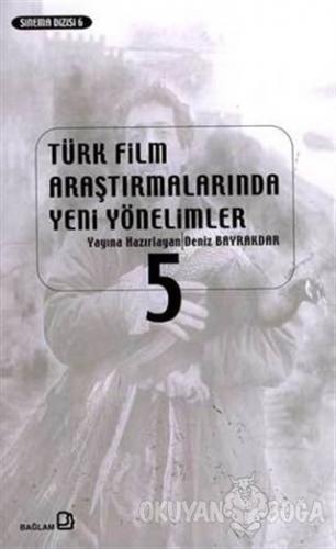Türk Film Araştırmalarında Yeni Yönelimler 5 - Derleme - Bağlam Yayınl